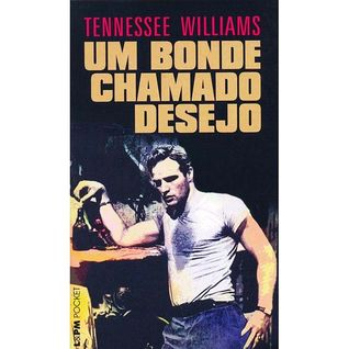 Um Bonde Chamado Desejo  by  Tennessee Williams