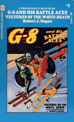 Vultures of the White Death (G-8 and his Battle Aces #5) Robert J. Hogan
