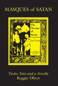 Masques of Satan: Twelve Tales and a Novella Reggie Oliver