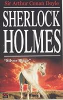 Sherlock Homes: Silver Blaze  by  Arthur Conan Doyle