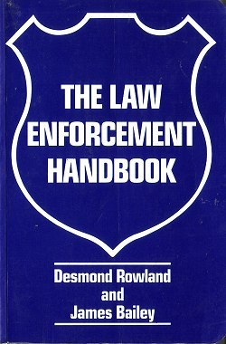 The law enforcement handbook Desmond Rowland