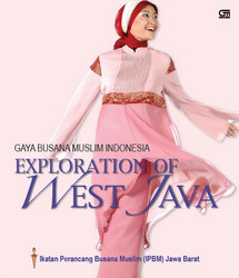 Gaya Busana Muslim Indonesia  by  IPBM (Ikatan Perancang Busana Muslim) Jawa Barat