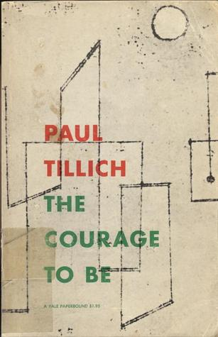 The Courage to Be  by  Paul Tillich