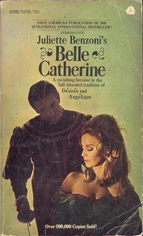 Belle Catherine (Catherine, #3) Juliette Benzoni