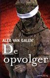 De opvolger  by  Alex van Galen
