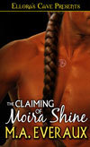 The Claiming of Moira Shine  by  M.A. Evereaux