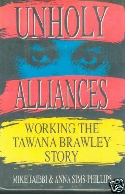Unholy Alliances: Working the Tawana Brawley Story  by  Mike Taibbi