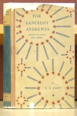 For Lancelot Andrewes: Essays Ancient & Modern  by  T.S. Eliot