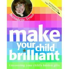 Make Your Child Brilliant  by  Bernadette Tynan