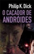 O Caçador de Andróides  by  Philip K. Dick