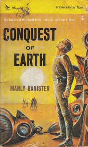 Conquest of Earth  by  Manly Banister