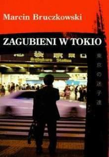 Zagubieni w Tokio  by  Marcin Bruczkowski