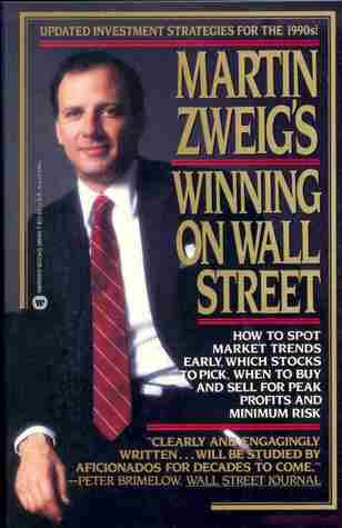 Martin Zweigs Winning On Wall Street  by  Martin Zweig