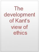 The Development of Kants View of Ethics  by  Keith Ward