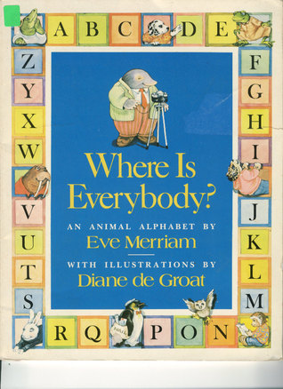 Where is Everybody?  by  Eve Merriam