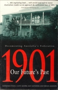1901 Our Futures Past  by  Raymond Evans