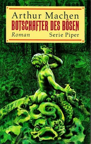 Botschafter des Bösen. Roman  by  Arthur Machen