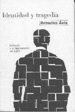 Identidad y tragedia. Nietzsche y la fragmentación del sujeto  by  Remedios Avila Crespo