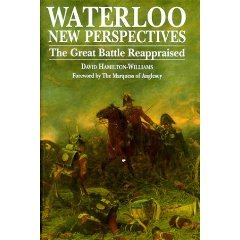 Waterloo: New Perspectives: The Great Battle Reappraised  by  David Hamilton-Williams