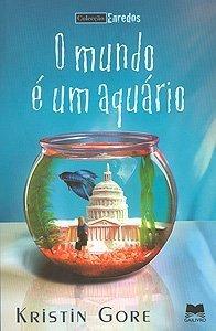 O mundo é um aquário  by  Kristin Gore