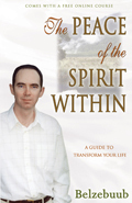 The Peace of the Spirit Within: A Guide to Transform Your Life  by  Belzebuub