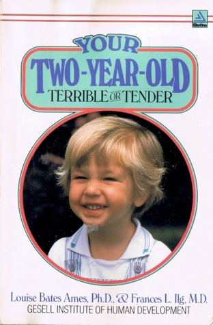 Your Two-Year-Old: Terrible or Tender  by  Louise Bates Ames
