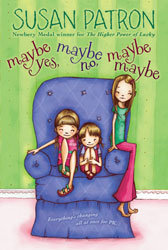 Maybe Yes, Maybe No, Maybe Maybe  by  Susan Patron