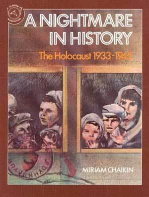 A Nightmare in History: The Holocaust 1933-1945  by  Miriam Chaikin