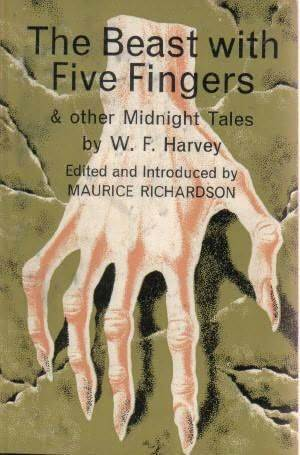 The Beast With Five Fingers, and Other Tales William F. Harvey
