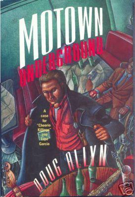 Motown Underground (Lupe Garcia #2) Doug Allyn