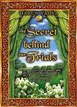 The Secret Behind Our Trials  by  Harun Yahya