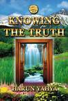 Knowing The Truth Harun Yahya