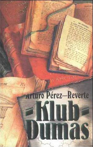 Klub Dumas  by  Arturo Pérez-Reverte