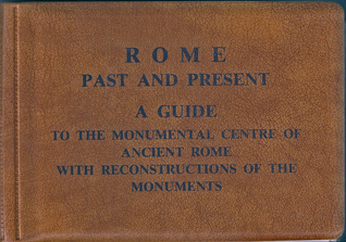 A Guide To The Monumental Centre Of Ancient Rome With Reconstructions Of The Monuments R.A. Staccioli