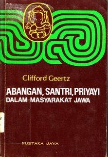 Abangan, Santri, Priyayi Dalam Masyarakat Jawa Clifford Geertz