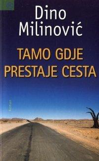 Tamo gdje prestaje cesta  by  Dino Milinović