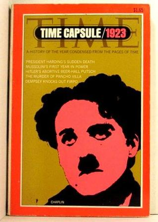 Time Capsule/1923: A History of the Year Condensed from the Pages of Time Maitland Armstrong Edey