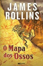 O Mapa dos Ossos (Sigma Force #2)  by  James Rollins