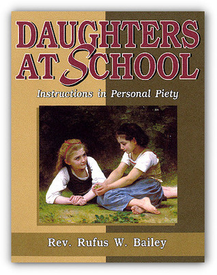Daughters at School: Instructions in Personal Piety Rufus W. Bailey