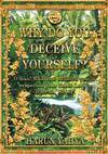 Why Do You Deceive Yourself?  by  Harun Yahya