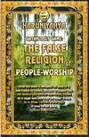 Satans Sly Game : The False Religion Of People-Worship Harun Yahya