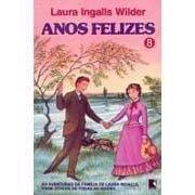 Esses anos felizes (Uma casa na pradaria, #8)  by  Laura Ingalls Wilder
