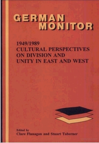 1949/1989: Cultural Perspectives on Division and Unity in East and West  by  Clare Flanagan