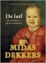 De larf: over kinderen en metamorfose Midas Dekkers