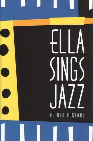 Ella Sings Jazz (Phonics Museum, Volume 11)  by  Ned Bustard