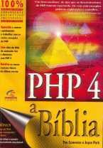 PHP 4 - a bíblia  by  Tim Converse
