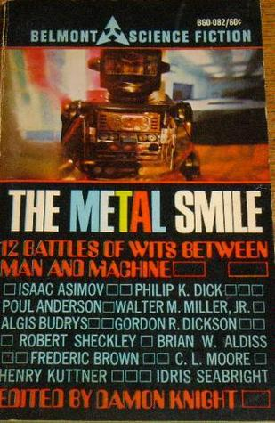 The Metal Smile  by  Damon Knight