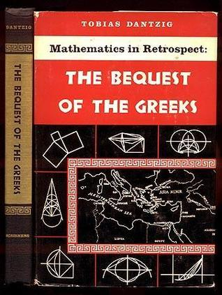 The Bequest of the Greeks  by  Tobias Dantzig