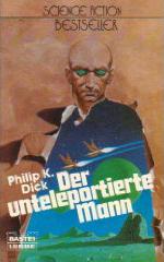 Der unteleportierte Mann Philip K. Dick
