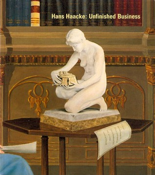 Hans Haacke: Unfinished Business Brian Wallis